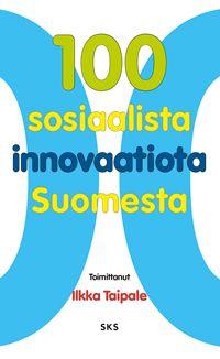 100 sosiaalista innovaatiota Suomesta