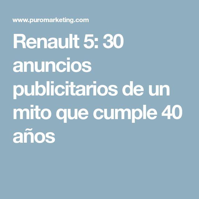 Renault 5: 30 anuncios publicitarios de un mito que cumple 40 años