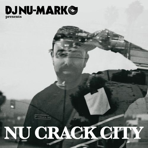 Nu Crack City Mix by DJ Nu-Mark | Free Listening on SoundCloud