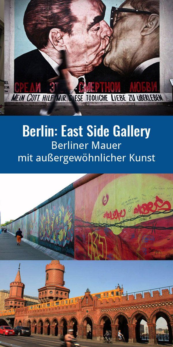 East Side Gallery In Berlin In 2020 Berlin Berlinermauer Stadte Reise