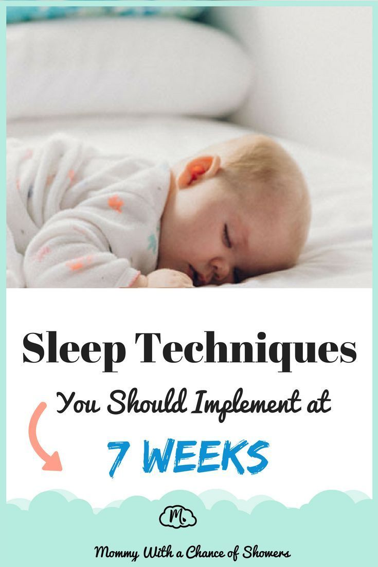 Baby Sleep Techniques You Should Implement At 7 Weeks Baby Sleep Techniques Baby Sleep Routine Sleep Training Baby