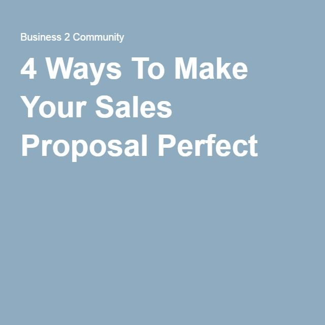 4 Ways To Make Your Sales Proposal Perfect