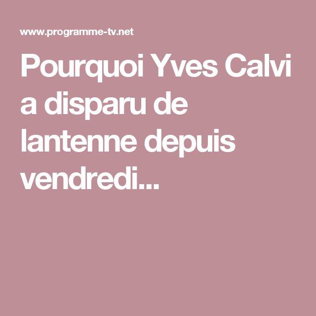 Pourquoi Yves Calvi a disparu de lantenne depuis vendredi...
