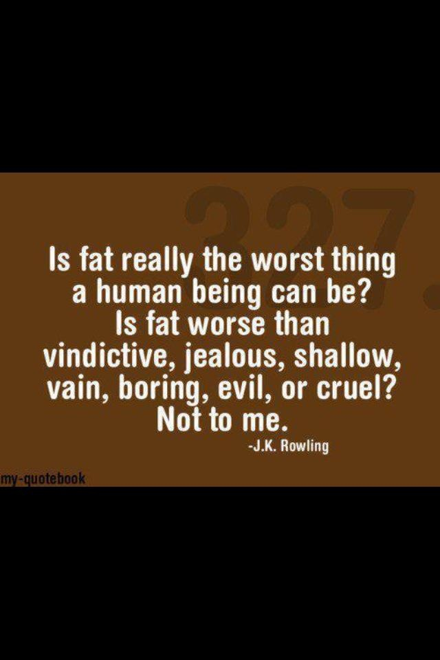 there are far worse things than fat...