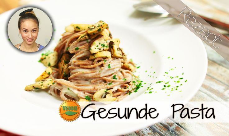 Gesunde Pasta mit Sahnesoße - Ohne Sahne - Fettarm - Vegane Alternative ...