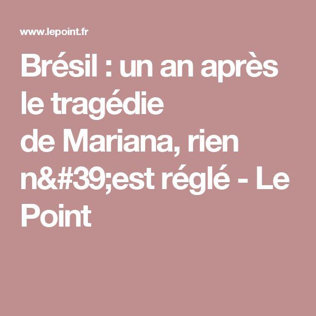 Brésil : un an après le tragédie deMariana, rien n'est réglé - Le Point