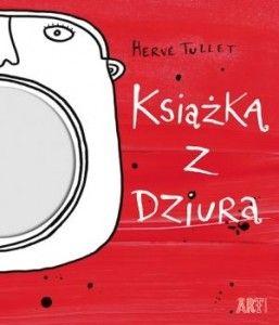 KSIĄŻKA Z DZIURĄ - Herve Tullet