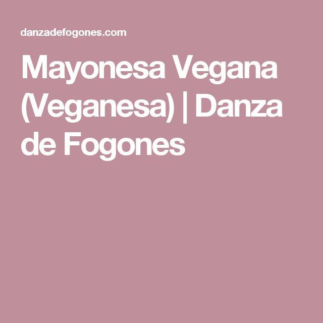 Mayonesa Vegana (Veganesa) | Danza de Fogones