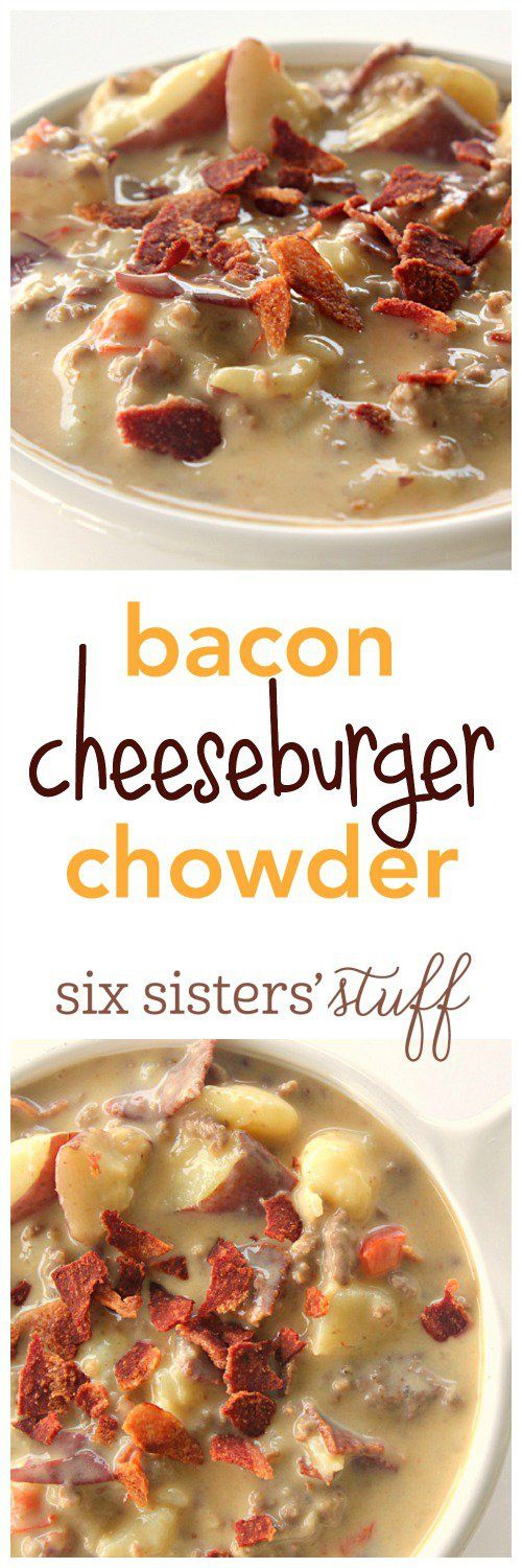 Bacon Cheeseburger Chowder from SixSistersStuff.com - thick and hearty!