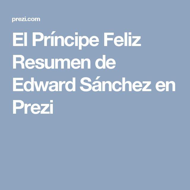 El Príncipe Feliz Resumen de Edward Sánchez en Prezi