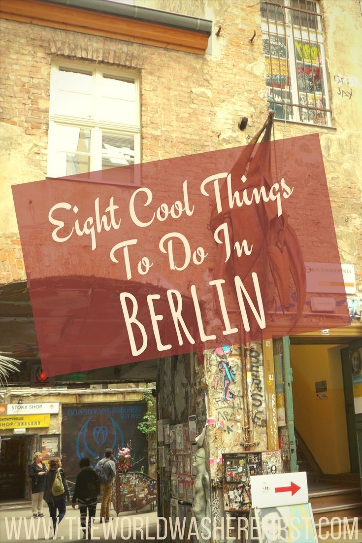 Nice Eight Cool Things To Do In Berlin