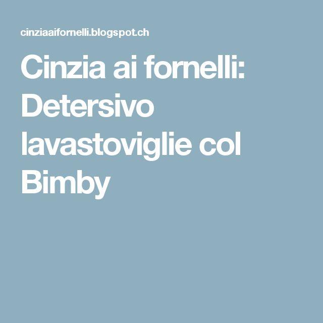 Cinzia ai fornelli: Detersivo lavastoviglie col Bimby