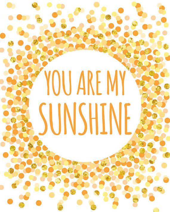 love quote you are my sunshine print nursery printable children kids wall art yellow orange gold nursery art playroom art confetti print