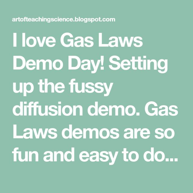 I love Gas Laws Demo Day! Setting up the fussy diffusion demo. Gas Laws