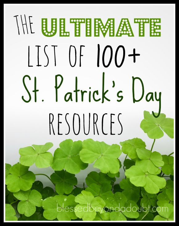 Here are 101+ Saint Patricks Day Resources and ideas that I put  together to make this day super FUN for you and your children.