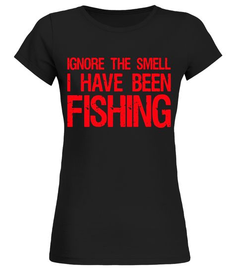 Ignore The Smell I Have Been Fishing Funny Tshirts gh bass fishing shirt,bass pro fishing shirt,bass pro shop fishing shirt,gh bass long sleeve fishing shirt,fishing shirt bass,kayak bass fishing shirt,boys bass fishing shirt,women bass fishing shirt,youth bass fishing shirt,under armour bass fishing shirt,set the hook bass fishing shirt,