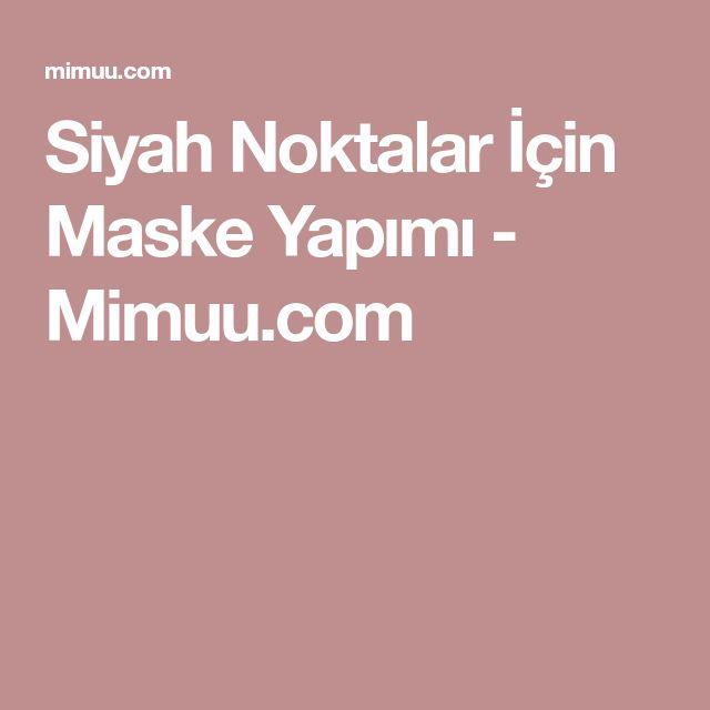 Siyah Noktalar İçin Maske Yapımı - Mimuu.com