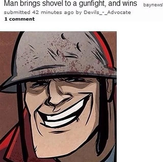 RED Soldier brings a shovel to a gunfight and wins | Team Fortress 2 | Know Your Meme