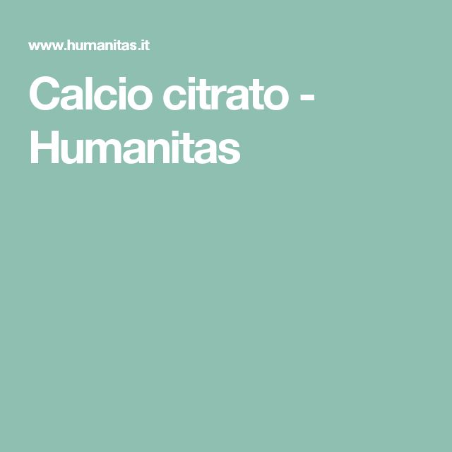 Calcio citrato -         Humanitas
