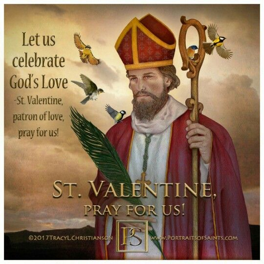 Saint Valentine Of Rome, Bishop And Martyr Of The Early Church. Pray For Us