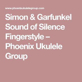 Simon & Garfunkel Sound of Silence Fingerstyle – Phoenix Ukulele Group