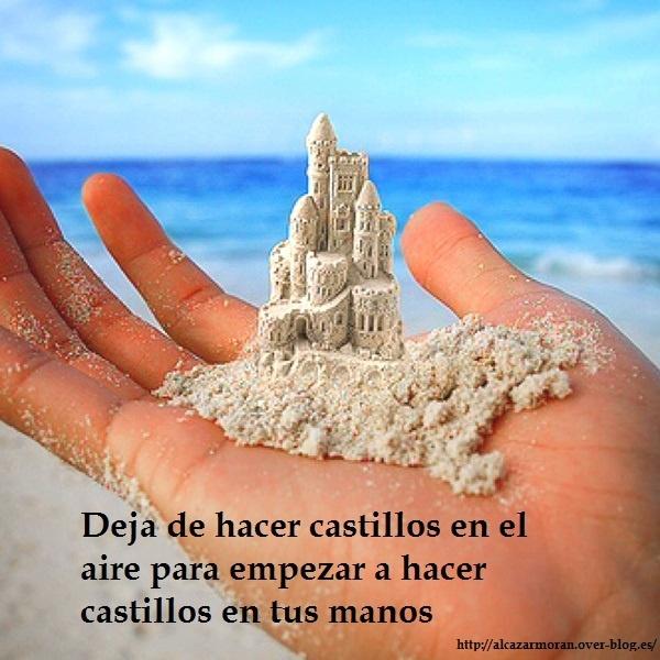 Deja de hacer castillos en el aire