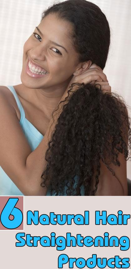 6 Natural Hairstyles For The 4c Naturalista That Are Easy: 6 Natural Hair Straightening Products That Work Wonders