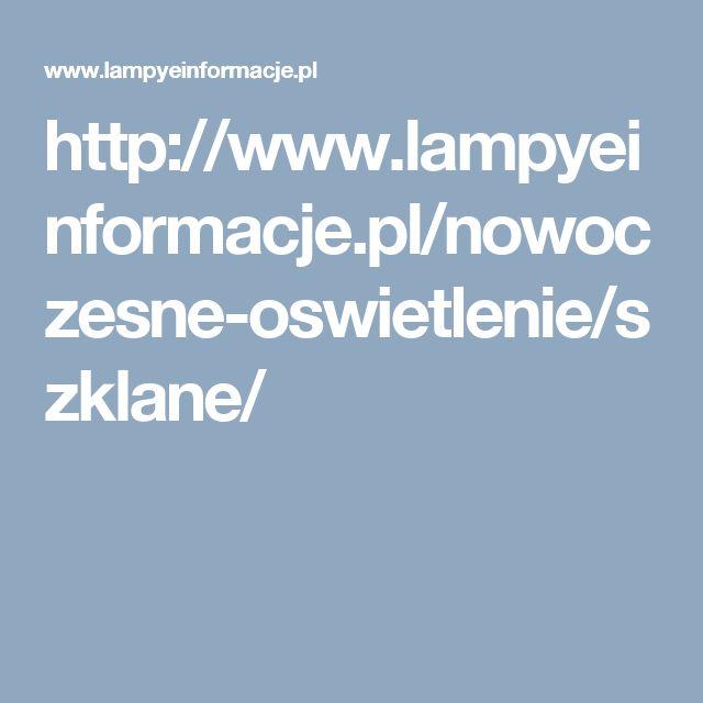 http://www.lampyeinformacje.pl/nowoczesne-oswietlenie/szklane/