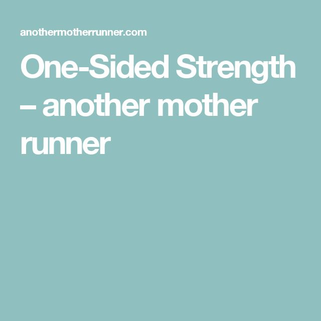 One-Sided Strength – another mother runner