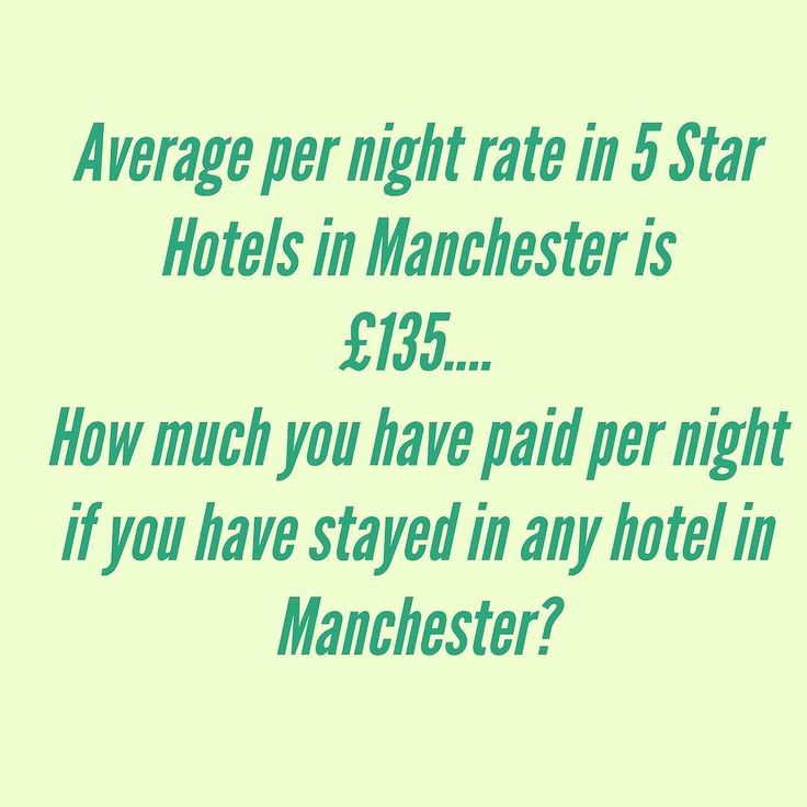 Average rate per night in #manchester 5-Star Hotels is 135. How much you have paid if you stayed in any top hotel in #manchester ?
