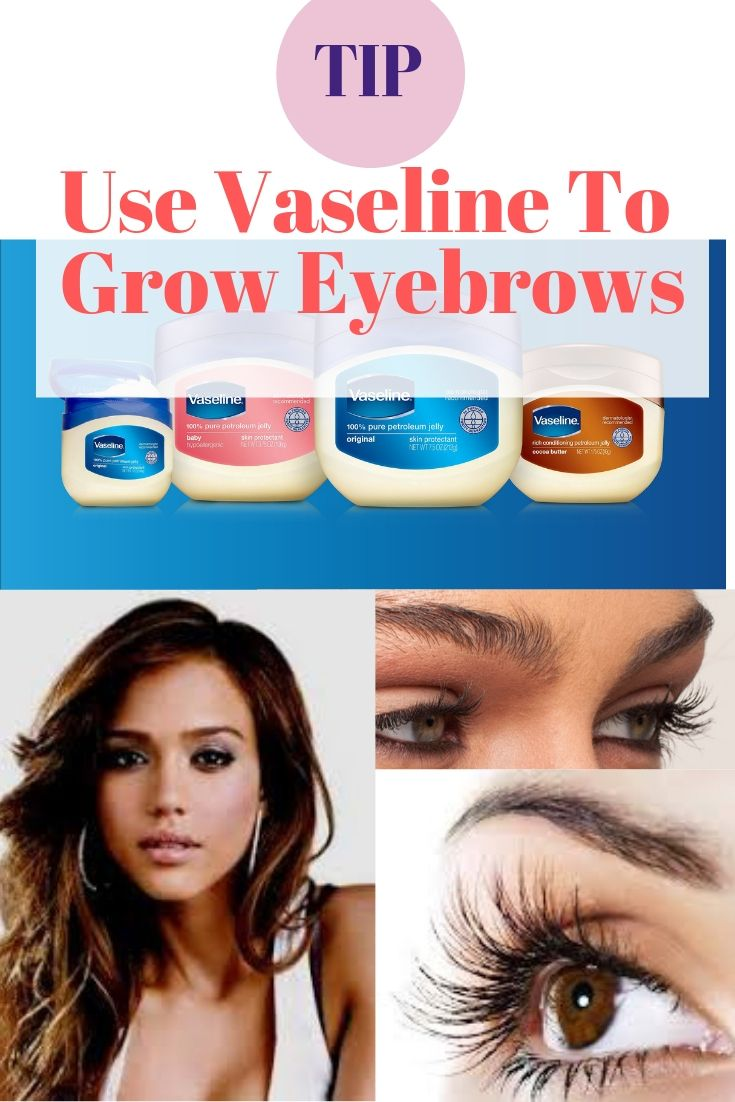 How Long Does It Take For Vaseline To Grow Eyebrows Vaseline To Grow