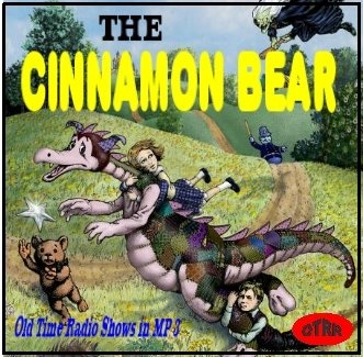 Times Past Old Time Radio Archives: Cinnamon Bear (OTRR Certified)
