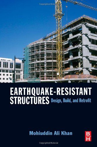 Download Earthquake-resistant Structures ebook free by Mohiuddin Ali Ph.D. Khan in pdf/epub/mobi