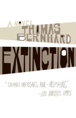 Extinction by Thomas Bernhard, Click to Start Reading eBook, From the late Thomas Bernhard, arguably Austria's most influential novelist of the postwar period, an