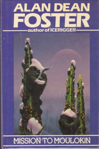TIM WHITE - Mission to Moulokin 	by Alan Dean Foster - 1979 New English Library