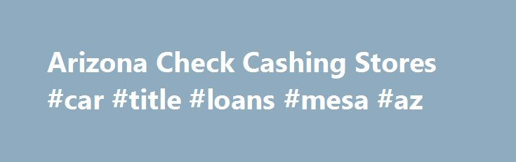 "Arizona Check Cashing Stores #car #title #loans #mesa #az http://bahamas.remmont.com/arizona-check-cashing-stores-car-title-loans-mesa-az/  # /media/ACE/Images/Icons/hdr-mnu-grn.ashx?h=64 w=64 la=en hash=1BAC2BE740F757A909BD1F6A5511B0617FBB6ABF"" /> Menu Call Log in Call to Apply Manage Your Online Loan Manage Your Store Loan Resolve a Past Due Account General Questions Arizona Title Loan Stores ACE Cash Express in Arizona makes it fast and painless to get the cash you need. ACE has locations…"