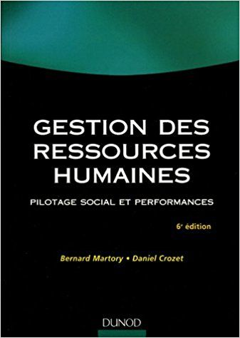 Gestion des ressources humaines : pilotage social et performances / Bernard Martory, Daniel Crozet - https://bib.uclouvain.be/opac/ucl/fr/chamo/chamo%3A1953864?i=0