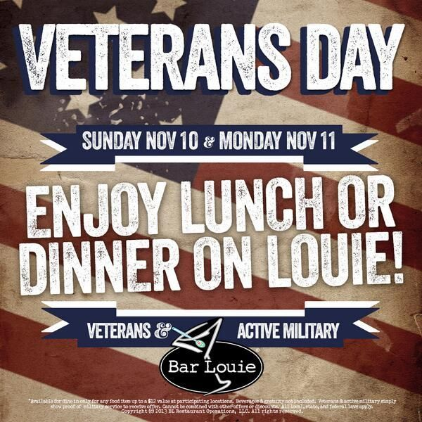 BAR LOUIE AMERICANA ~ Two days of FREE food for Veterans!! From open to close Sunday, November 10, 2013 and Monday, November 11, 2013 every Bar Louie location across the country will offer veterans and military personnel a free meal up to a $12 value when they show valid military I.D. or other proof of service. #VeteransDay www.operationwearehere.com/veteransdaypromotions.html
