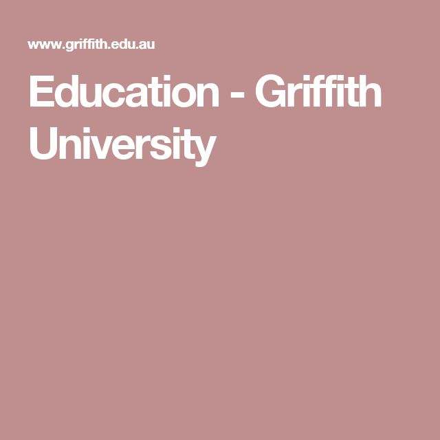 Education - Griffith University