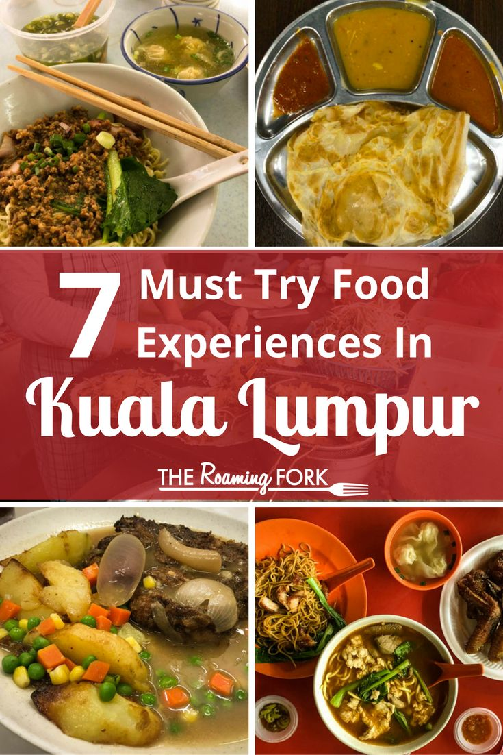 7 Must Try Food Experiences In Kuala Lumpur