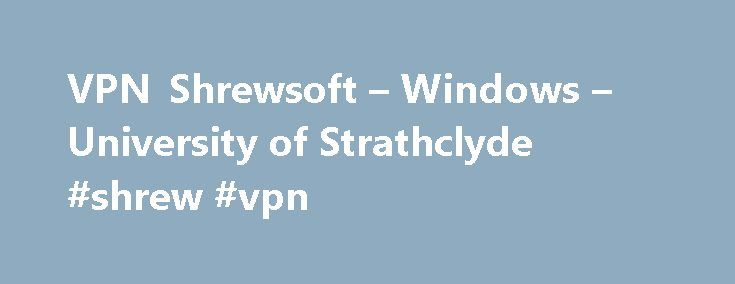 VPN Shrewsoft – Windows – University of Strathclyde #shrew #vpn http://idaho.remmont.com/vpn-shrewsoft-windows-university-of-strathclyde-shrew-vpn/  # VPN Shrewsoft 2.22 – Windows Shrew Soft VPN Client is a free and simple to use IPsec remote access VPN client that is especially created to offer a safe means of communication between windows hosts and open source VPN. IPsec, or Internet Protocol Security, enables you to encrypt and transfer data between two security gates or between a gateway…