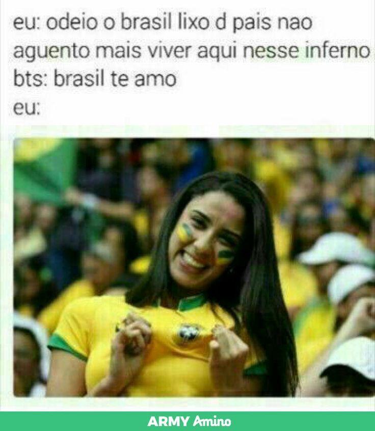 Eu disse que odeio Brasil ? Q ? Se tá loka ? Eu amo, meu país de origem, perfeito, maravilhoso