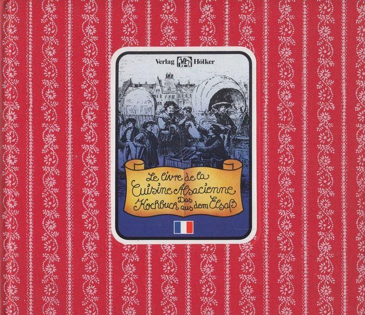 Das Kochbuch aus dem Elsass in französischer und deutscher Sprache G. Hell-Girot