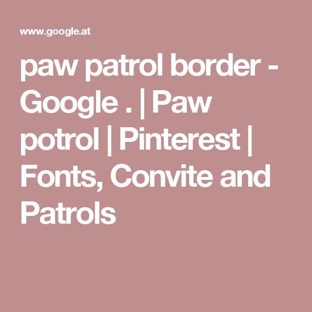 paw patrol border - Google . | Paw potrol | Pinterest | Fonts, Convite and Patrols