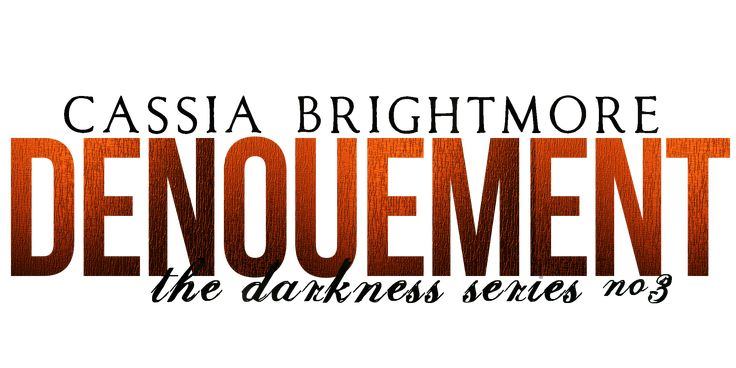 A is for Alpha B is for Books : *** Cover Reveal *** Denouement by Cassia Brightmore
