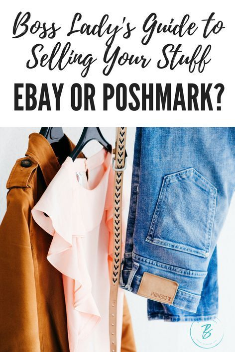 Poshmark or eBay? Where Should You Start – Side Hustles & Entrepreneurship
