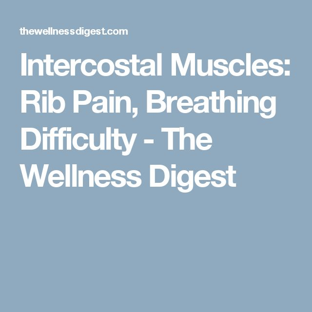 Intercostal Muscles: Rib Pain, Breathing Difficulty - The Wellness Digest