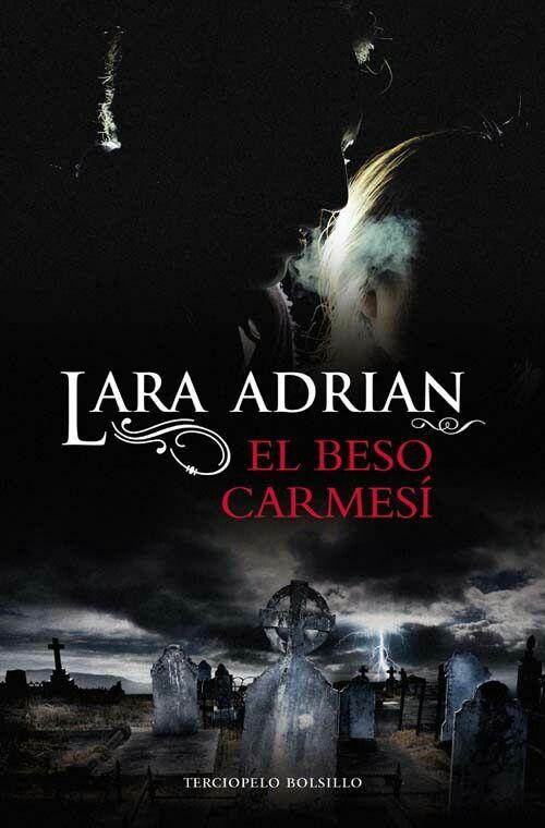 """El beso carmesí. Segundo libro de la serie """"Raza de medianoche"""" de Lara Adrián"""