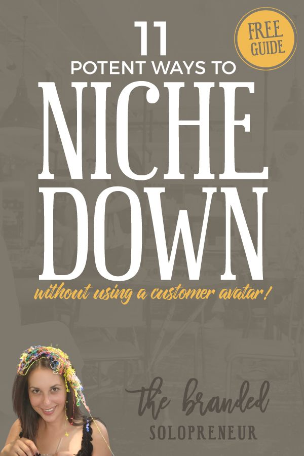 11 Potent Ways to Niche Down {without a customer avatar} | This free PDF is loaded with 11 potent ways to niche down your target audience WITHOUT a customer avatar + a bonus strategy that is so simple and effective you'll have it implemented before your morning coffee is done brewing. #branding #brandidentity #branding101 #nicheideas #bloggingtips #solopreneur