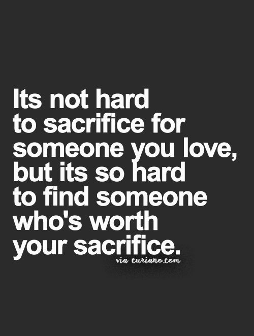 Quotes About Love Sacrifice : Looking for #Quotes, Life #Quote, Love Quotes, Quotes about ...